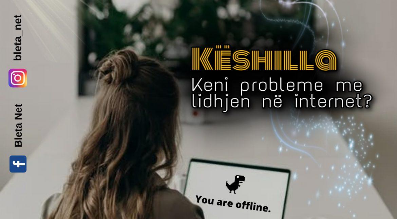 keni probleme me lidhjen ne internet